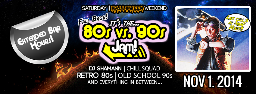 Fall Back… 80s vs 90s (Halloween Weekend) Jam – Nov 1