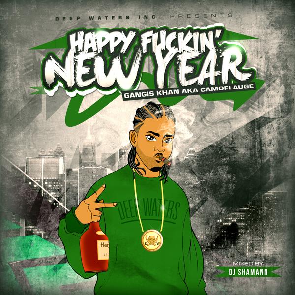 Gangis Khan AKA Camoflauge – Happy Fuckin' New Year (2012)