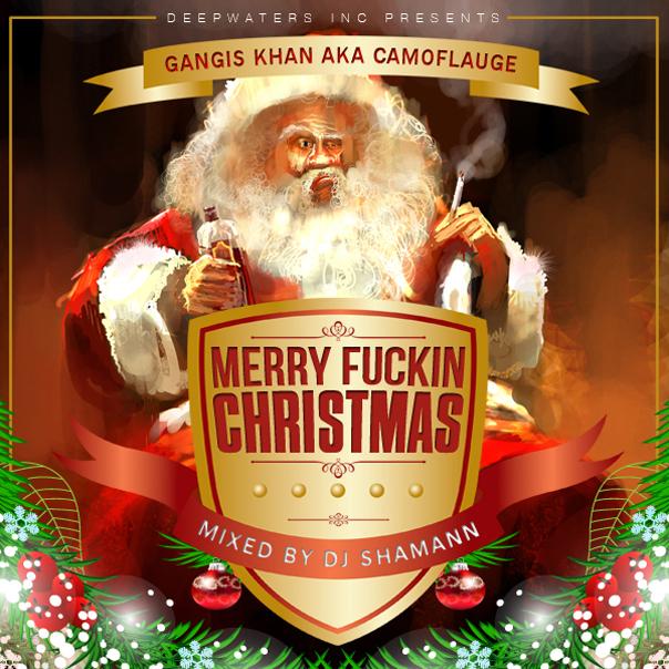 Gangis Khan AKA Camoflauge – Merry Fuckin' Christmas (2011)