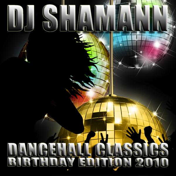 (Dancehall – Classics) Dj Shamann – The 'Birthday Classic' Promo (2010)