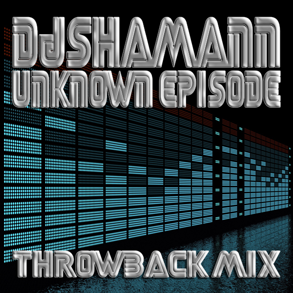 (Throwbacks) Dj Shamann – Unknown Episode (2006)