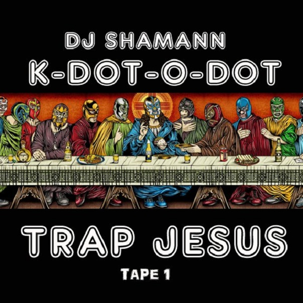Dj Shamann Presents K-Dot-O-Dot – Trap Jesus (Tape 1) (2011)