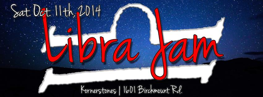 Libra Jam 2014 – Oct. 11th