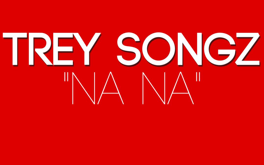 Trey Songz – Na Na (Dj Shamann Dancehall Refix)