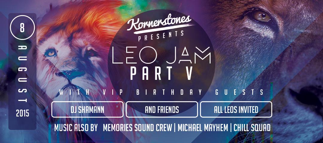 Leo Jam 2015: Dj Shamann's Birthday Bash!